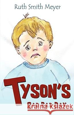 Tyson's Sad Bad Day Ruth Smit 9781926676432