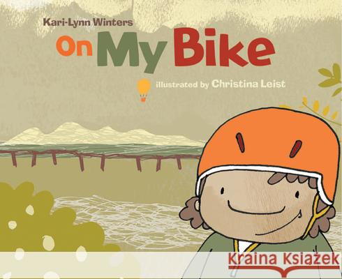 On My Bike Kari-Lynn Winters Christina Leist 9781926890135