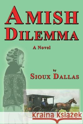 Amish Dilemma Sioux Dallas 9781926918679