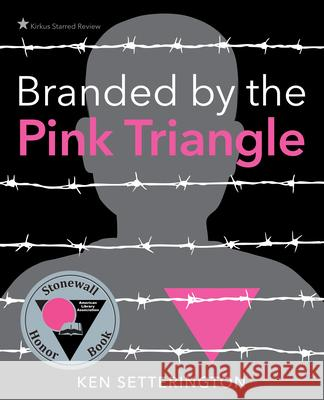 Branded by the Pink Triangle Ken Setterington 9781926920962