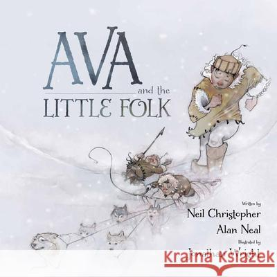 Ava and the Little Folk (English) Alan Neal Neil Christopher Jonathan Wright 9781927095027