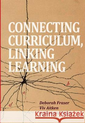 Connecting Curriculum, Linking Learning Deborah Fraser Viv Aitken Barbara Whyte 9781927151884