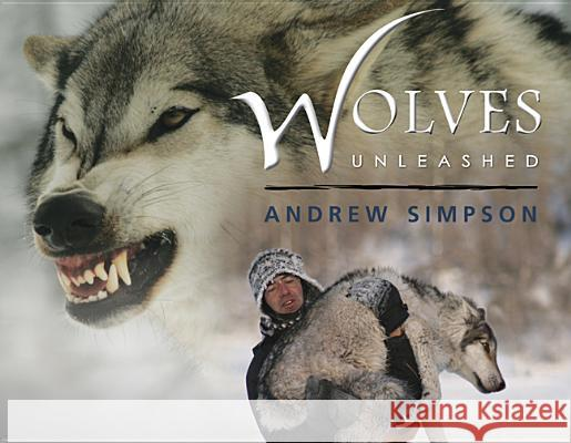 Wolves Unleashed Andrew Simpson 9781927330173