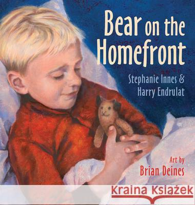 Bear on the Homefront Stephanie Innes Harry Endrulat Brian Deines 9781927485132