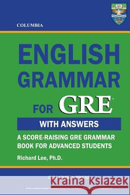 Columbia English Grammar for GRE Richard Le 9781927647035