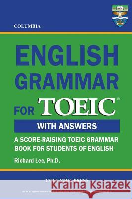 Columbia English Grammar for Toeic Richard Le 9781927647059