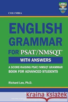 Columbia English Grammar for Psat/NMSQT Richard Le 9781927647080