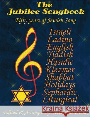The Jubilee Songbook: Fifty Years of Jewish Song Velvel Pasternak 9781928918745