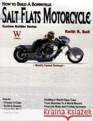 How to Build a Bonneville Salt Flats Motorcycle Keith Ball 9781929133512