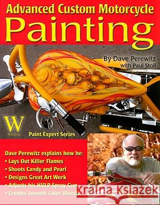 Advanced Custom Motorcycle Painting Dave Perewitz Timothy Remus 9781929133536