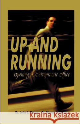 Up and Running - Opening a Chiropractic Office Dr John L. Reizer 9781930252707