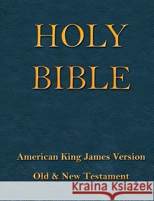 American King James Holy Bible: Old & New Testaments Holy Spirit Michael Engelbrite Tye Rausch 9781931203227