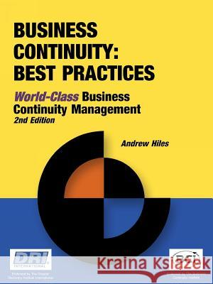 Business Continuity : Best Practices - World-Class Business Continuity Managemen Andrew N. Hiles 9781931332224