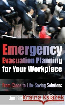 Emergency Evacuation Planning for Your Workplace: From Chaos to Life-Saving Solutions Jim Burtles Kristen Noakes-Fry  9781931332569