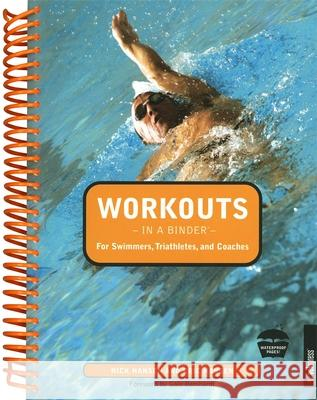 Workouts in a Binder for Swimmers, Triathletes, and Coaches Nick Hansen Eric Hansen Gale Bernhardt 9781931382748