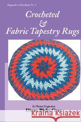 Crocheted and Fabric Tapestry Rugs Diana Blake Gray 9781931426299