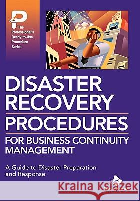 Disaster Recovery Procedures for Business Continuity Management Bizmanualz 9781931591409
