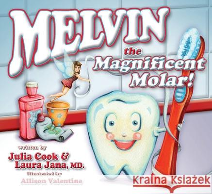 Melvin the Magnificent Molar Julia Cook Laura Jana Allison Valentine 9781931636742