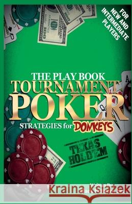 Tournament Poker Strategies for Donkeys: The Play Book Black Pettwa Victor Smith Gino Design King 9781931671446 FM Publishing Company
