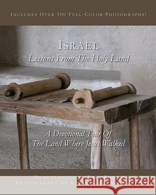 Israel: Lessons from the Holy Land: Includes Over 300 Full-Color Photographs! Eric Elder Karis Elder Makari Elder 9781931760294