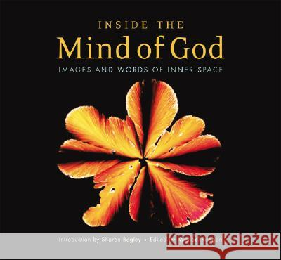Inside the Mind of God: Images and Words of Innter Space Michael Reagan Sharon Begley 9781932031904