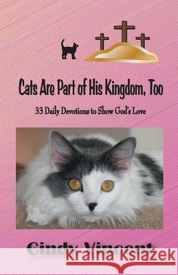 Cats Are Part of His Kingdom, Too Vincent Cindy 9781932169270