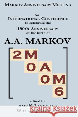 Mam 2006: Markov Anniversary Meeting Amy N. Langville William J. Stewart 9781932482348