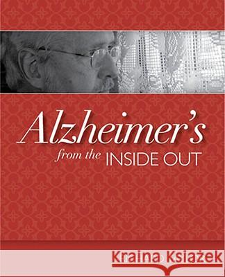 Alzheimer's from the Inside Out Richard Taylor 9781932529234