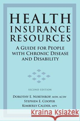 Health Insurance Resources Dorothy E. Northrop Stephen Cooper Kimberly Calder 9781932603347