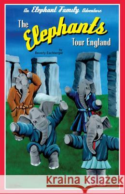 The Elephants Tour England Beverly Eschberger Jim Gower 9781932926293