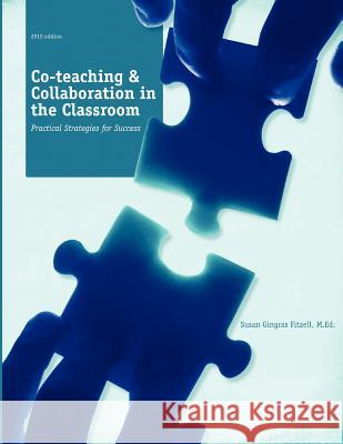 Co-Teaching and Collaboration in the Classroom Susan Gingras Fitzel 9781932995107