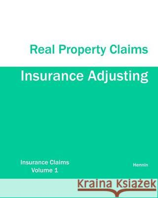 Insurance Adjusting Real Property Claims Hennin 9781933039398