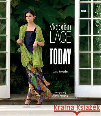 Victorian Lace Today Jane Sowerby Elaine Rowley Alexis Xenakis 9781933064109
