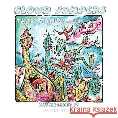Cloud Jumpers Tracy Ahrens Eugene Ruble 9781933090535 Guardian Angel Publishing