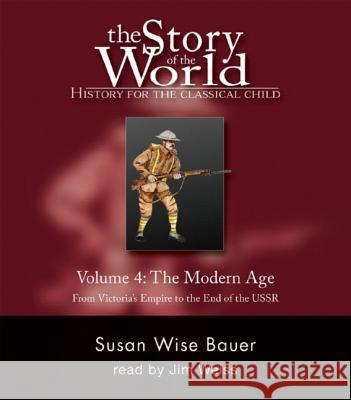 The Story of the World: History for the Classical Child: The Modern Age: Audiobook Susan Wise Bauer 9781933339030