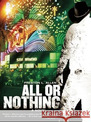 All or Nothing Preston L. Allen 9781933354415 Akashic Books