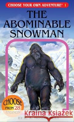 The Abominable Snowman R. A. Montgomery Laurence Peguy Marco Cannella 9781933390017 Chooseco