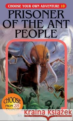 Prisoner of the Ant People R. A. Montgomery 9781933390109 Chooseco