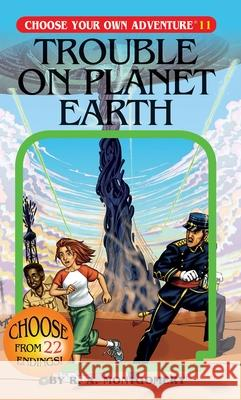 Trouble on Planet Earth R. A. Montgomery 9781933390116 Chooseco