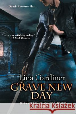 Grave New Day Lina Gardiner 9781933417561