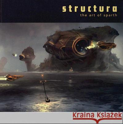 Structura: The Art of Sparth Scott Robertson Sparth 9781933492254