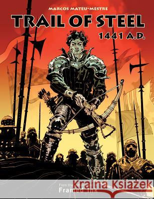 Trail of Steel: 1441 A.D. Mateu-Mestre, Marcos 9781933492780