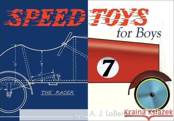 Speed Toys for Boys: (and for Girls, Too)_ A. J. LaBerge 9781933502182