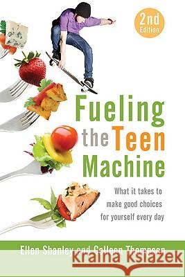 Fueling the Teen Machine Ellen Shanley Colleen Thompson 9781933503370