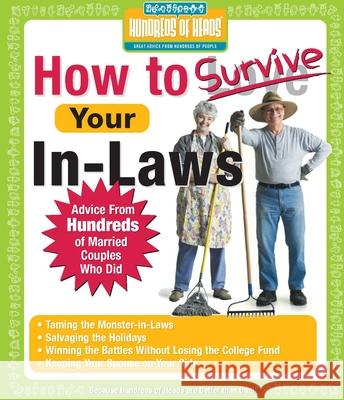 How to Survive Your In-Laws: Advice from Hundreds of Married Couples Who Did Andrea Syrtash 9781933512013