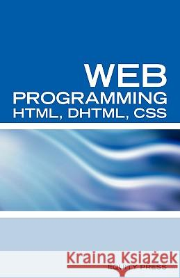 Web Programming Interview Questions with HTML, DHTML, and CSS : HTML, DHTML, CSS Interview and Certification Review Terry Sanchez-Clark 9781933804613 Equity Press