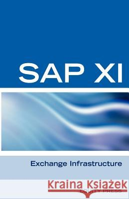 SAP XI Interview Questions, Answers, and Explanations : SAP Exhange Infrastructure Certification Review Terry Sanchez-Clark 9781933804682 Equity Press