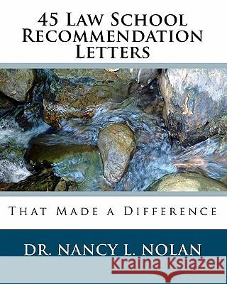 45 Law School Recommendation Letters That Made a Difference Dr Nancy L. Nolan 9781933819501