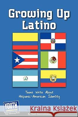 Growing Up Latino: Teens Write about Hispanic-American Identity Keith Hefner Laura Longhine 9781933939834