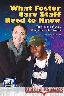 What Staff Need to Know: Teens in the System Write about What Works Keith Hefner Laura Longhine 9781933939902